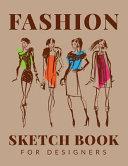 Fashion Sketchbook For Designers