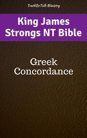 King James Strongs NT Bible: Greek Concordance