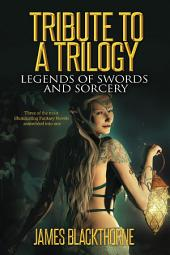 Tribute to a Trilogy: Legends of Dragons Swords and Sorcery