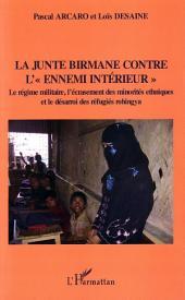 """La junte birmane contre """"l'ennemi intérieur"""": Le régime militaire, l'écrasement des minorités ethniques - Et le désarroi des réfugiés rohingya"""