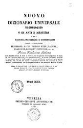 Nuovo dizionario universale tecnologico o di arti e mestieri e della economia industriale e commerciante compilato dai signori Lenormand, Payen, Molard Jeune... [et al.]: IRR-LAV, Volume 30