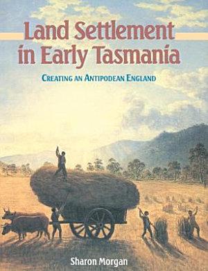 Land Settlement in Early Tasmania