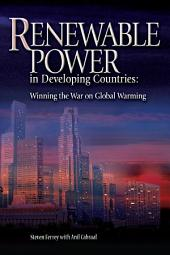 Renewable Power in Developing Countries: Winning the War on Global Warming