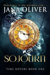 Sojourn: Time Rovers Book 1