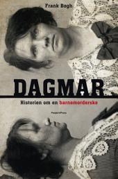 Dagmar: Historien om en barnemorderske