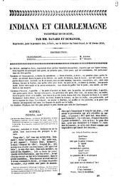 Indiana et Charlemagne vaudeville en un acte_/ par MM. Bayard et Dumanoir. Représenté, pour la première fois, à Paris, sur le théatre du Palais-royal, le 26 février 1840