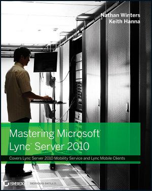 Mastering Microsoft Lync Server 2010 PDF