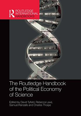 The Routledge Handbook of the Political Economy of Science PDF