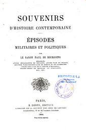 Souvenirs d'histoire contemporaine: Épisodes militaires et politiques