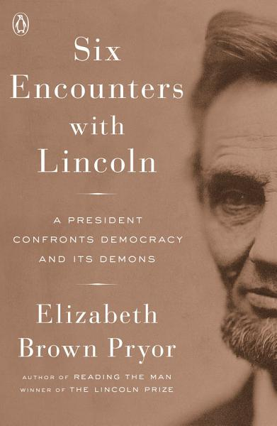 Download Six Encounters with Lincoln Book
