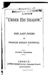 Under His Shadow: The Last Poems of Frances Ridley Havergal