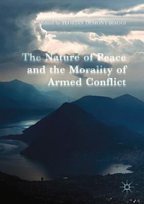 The Nature of Peace and the Morality of Armed Conflict PDF