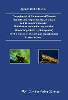 The potential of Paranosema  Nosema  locustae  Microsporidia  Nosematidae  and its combination with Metarhizium anisopliae var  acridum  Deuteromycotina  Hyphomycetes  for the control of locusts and grasshoppers in West Africa PDF