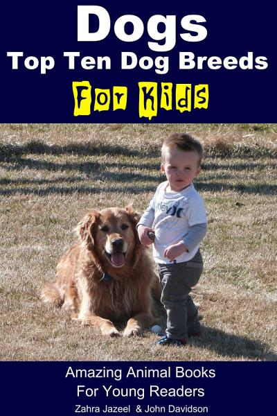 Dogs For Kids Amazing Animal Books For Young Readers