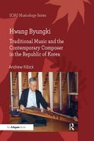 Hwang Byungki  Traditional Music and the Contemporary Composer in the Republic of Korea PDF
