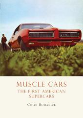 Muscle Cars: The First American Supercars