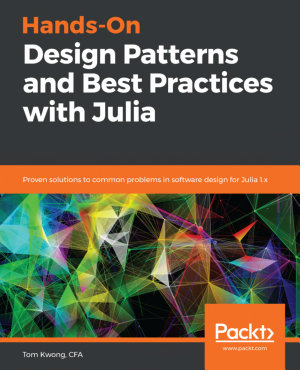 Hands On Design Patterns and Best Practices with Julia PDF