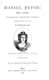 Daniel Defoe: His Life and Recently Discovered Writings: Extending from 1716 to 1729, Volume 2