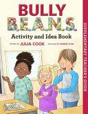 Bully B E A N S  Activity and Idea Book