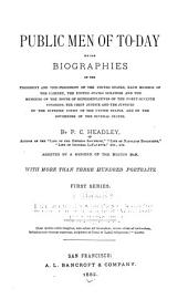 Public Men of To-day: Being Biographies of the President and Vice-president of the United States, Each Member of the Cabinet, the United States Senators and the Members of the House of Representatives of the Forty-seventh Congress, the Chief Justice and the Justices of the Supreme Court of the United States, and of the Governors of the Several States