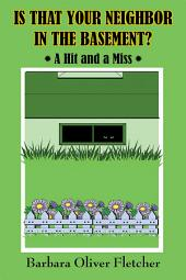 Is That Your Neighbor in the Basement?: A Hit and a Miss