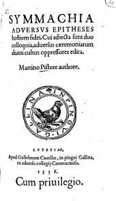 Symmachia Adversus Epitheses hostium fidei0