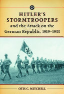 HitlerÕs Stormtroopers and the Attack on the German Republic, 1919Ð1933