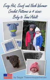 Easy Hat, Scarf and Neck Warmer: Crochet Patterns in 4 sizes: Baby to Teen/Adult