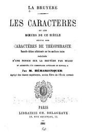 ...Les caractères: ou, Les moeurs de ce siècle. Suivis de Catactères de Théophraste