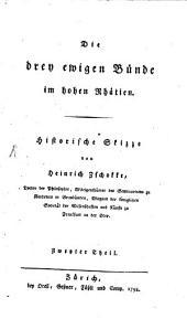 Die drey ewigen Bünde im hohen Rhätien: Historische Skizze, Band 2