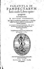 Paratitla in pandectarum iuris civilis libros quinquaginta