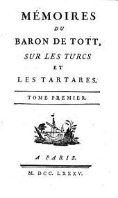 Mémoires du Baron de Tott, sur les Turcs et les Tartares: Volume1