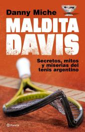 Maldita Davis: Secretos, mitos y miserias del tenis argentino