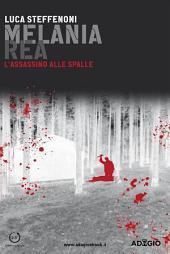 Melania Rea: L'assassino alle spalle