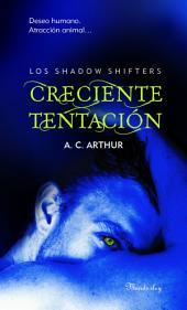Creciente tentación (Los Shadow Shifters 1): Deseo humano. Atracción animal
