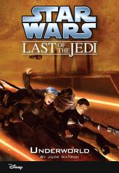 Star Wars: The Last of the Jedi: Underworld