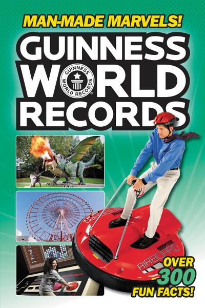 Download Guinness World Records  Man Made Marvels  Book