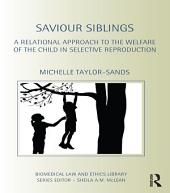 Saviour Siblings: A Relational Approach to the Welfare of the Child in Selective Reproduction