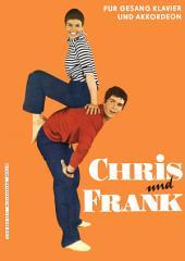 Chris und Frank: Die erfolgreichsten Titel der beliebten Schlagersänger für Klavier und Akkkordeon