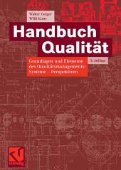 Handbuch Qualität: Grundlagen und Elemente des Qualitätsmanagements: Systeme - Perspektiven, Ausgabe 5