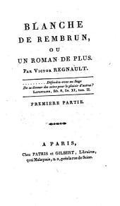 Blanche De Rembrun, Ou Un Roman De Plus: Volume1