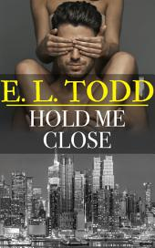 Hold Me Close (Forever and Ever #31)