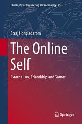 The Online Self: Externalism, Friendship and Games