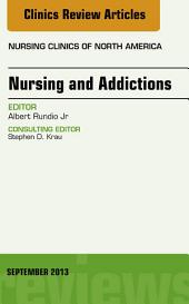 Nursing and Addictions, An Issue of Nursing Clinics, E-Book