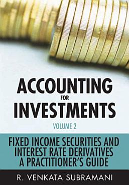 Accounting for Investments  Fixed Income Securities and Interest Rate Derivatives PDF