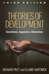 Theories of Development, Third Edition: Contentions, Arguments, Alternatives, Edition 3