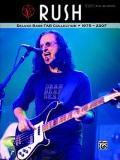 Rush - Deluxe Bass TAB Collection 1975 - 2007: Authentic Bass TAB Sheet Music Songbook Collection