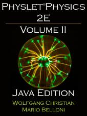 Physlet Physics 2E Volume II: Java Edition