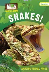 Animal Planet Chapter Books: Snakes!: Snakes!