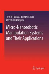 Micro-Nanorobotic Manipulation Systems and Their Applications